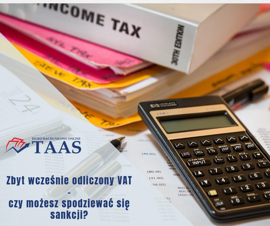 Sankcja za zbyt wczesne odliczenie VAT – sądy podzielone